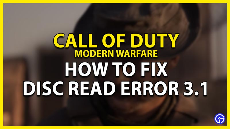 how to fix the disc read error 3.1 in call of duty modern warfare