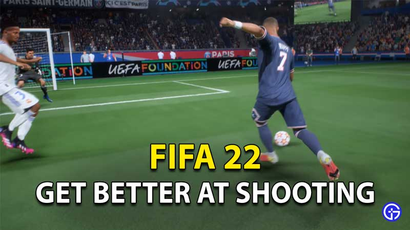 FIFA 22 How To Get Better At Shooting   Scoring Tips And Tricks
