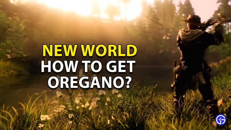 how to get oregano in new world