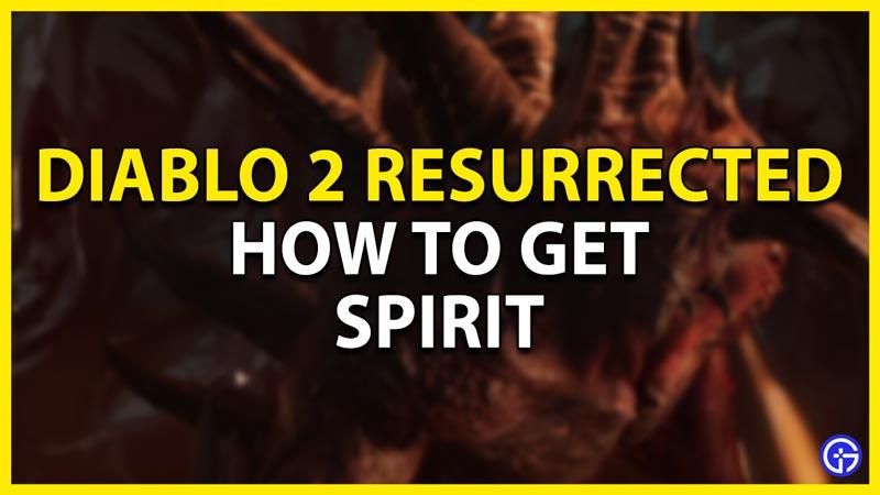 how to get spirit in diablo 2 resurrected