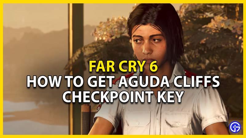 far cry 6 aguda cliffs bugged checkpoint key fix and location