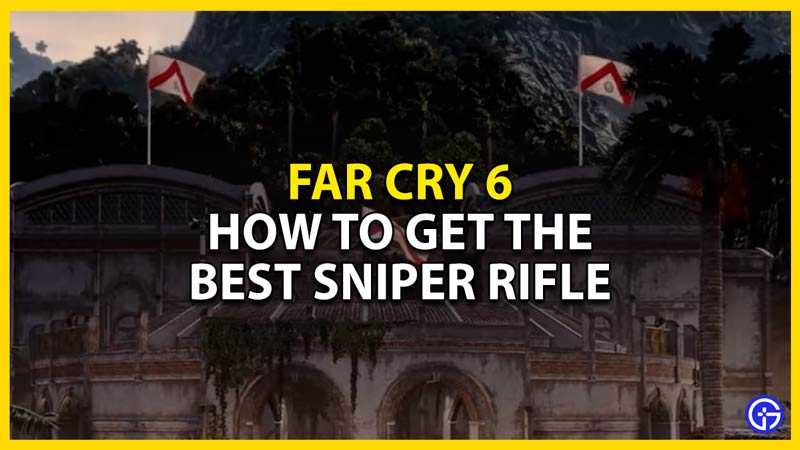 far cry 6 where to find the best sniper rifle