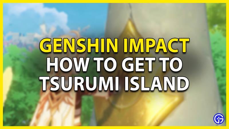 how to get to tsurumi island in genshin impact