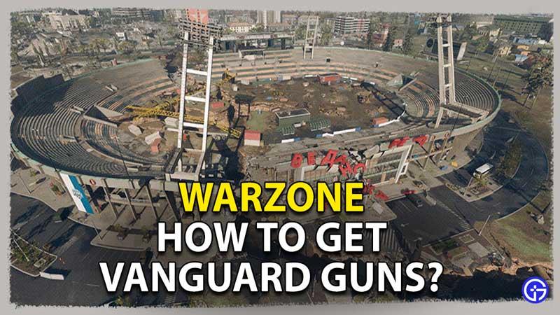 how-to-get-vanguard-guns-warzone