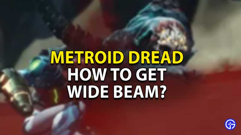 how to get wide beam metroid dread