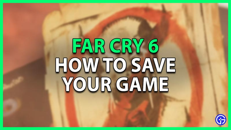 how to save your game in fc6