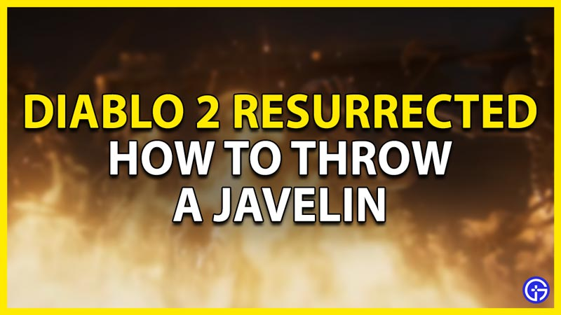 how to throw a javelin in d2r