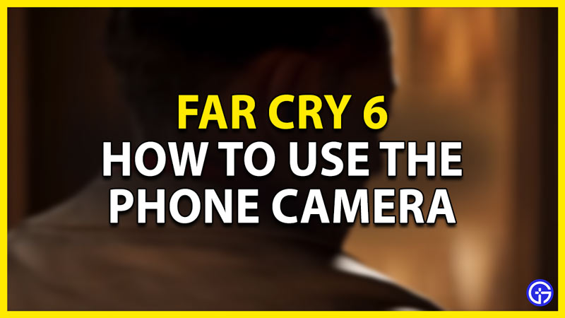how to use the phone camera in fc6
