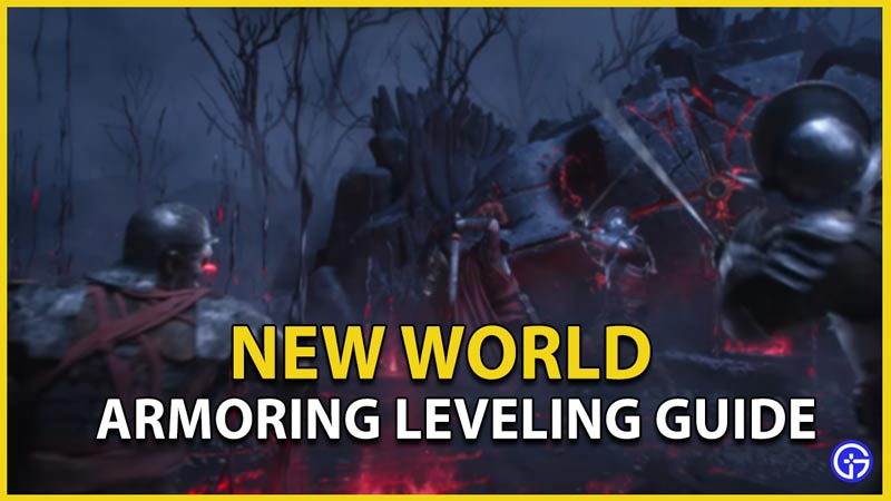 new world armoring leveling guide