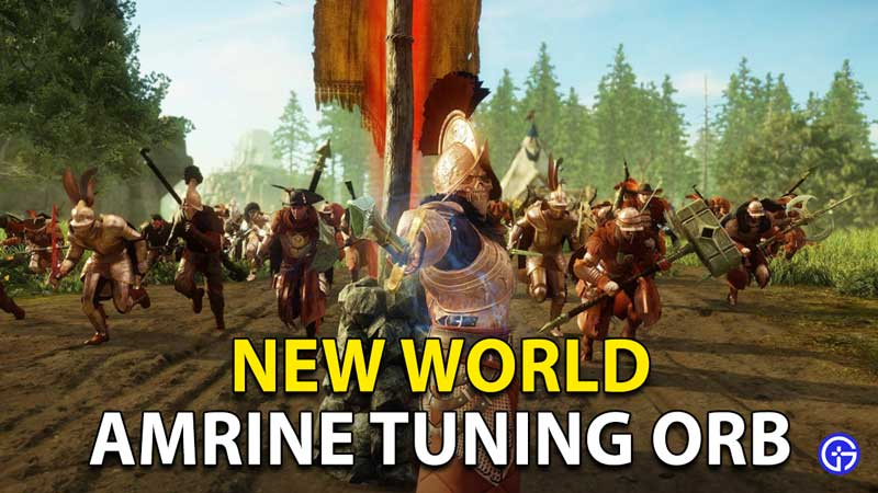 New World Amrine Tuning Orb: How To Craft And Get