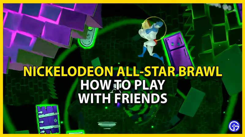 how to play nickelodeon all star brawl with friends
