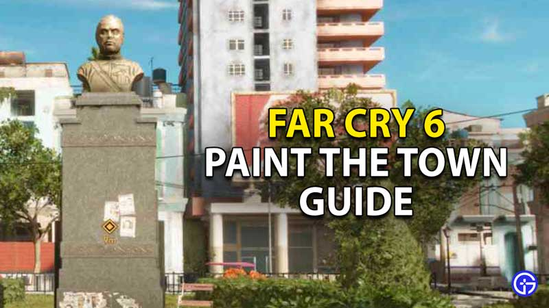 paint the town guide far cry 6 fc6
