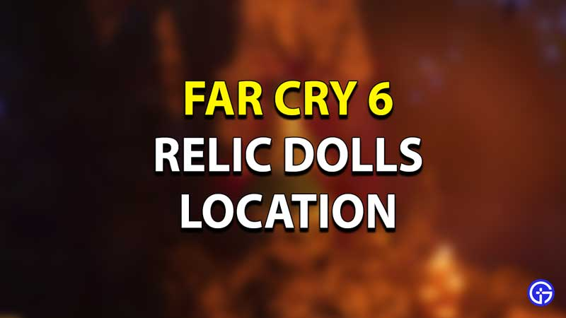 FC6 Relic Doll Location