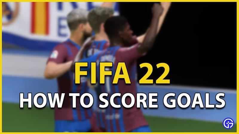 score goals fifa 22