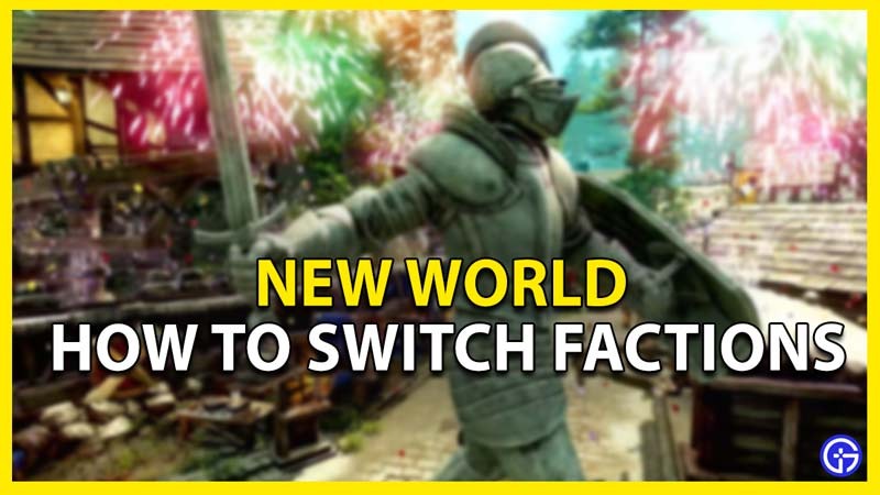 switch factions new world