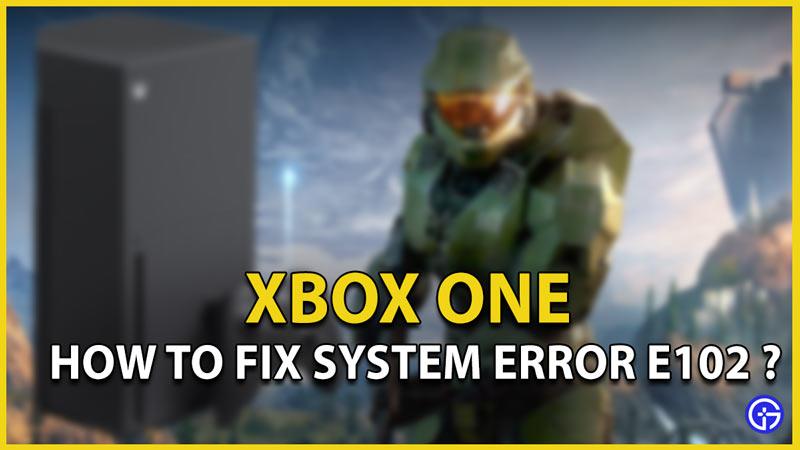 xbox one fix e102
